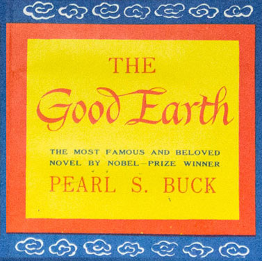 "the good earth essay questions Read this english essay and over 88,000 other research documents theme analysis of the good earth by pearl s buck theme analysis of ""the good earth"" by pearl s buck in ""the good earth"", pearl s buck takes you through."