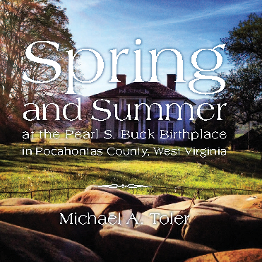 Spring and Summer at the Pearl S Buck Birthplace